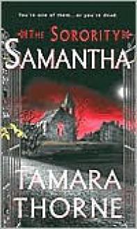 The Sorority: Samantha - Tamara Thorne