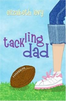 Tackling Dad - Elizabeth Levy