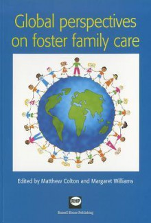 Global Perspectives On Foster Family Care - Matthew Colton
