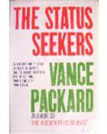 The Status Seekers - Packard Vance Oakley