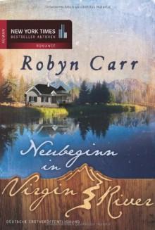 Neubeginn in Virgin River - Robyn Carr