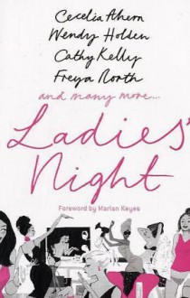 Ladies' Night - Cecelia Ahern, Freya North, Cathy Kelley