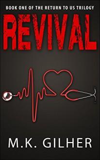 Revival (Return to Us Trilogy Book 1) - M. K. Gilher