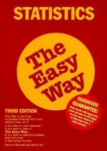 Statistics, the Easy Way - Douglas Downing, Jeff Clark
