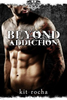 Beyond Addiction - Kit Rocha
