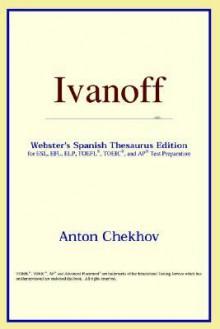 Ivanoff - Anton Chekhov