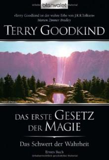 Das erste Gesetz der Magie (Das Schwert der Wahrheit, #1) - Terry Goodkind