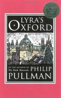 Lyra's Oxford: His Dark Materials - Philip Pullman