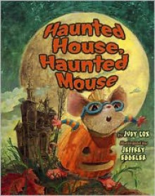 Haunted House, Haunted Mouse - Judy Cox,Jeffrey Ebbeler