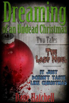 Dreaming of an Undead Christmas - Dane Hatchell