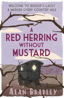 A Red Herring Without Mustard (FLAVIA DE LUCE MYSTERY) - Alan Bradley