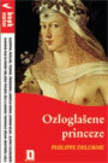 Scandaleuses Princesses - Philippe Delorme
