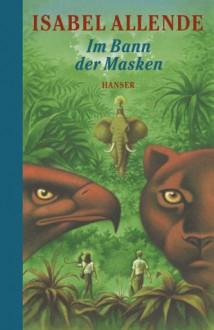 Im Bann Der Masken - Isabel Allende