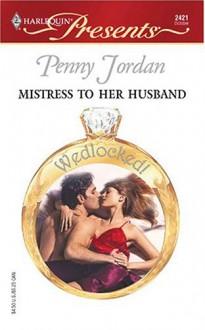 Mistress to Her Husband - Penny Jordan