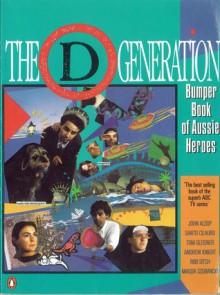 The D Generation: Bumper Book of Aussie Heroes - John Alsop, Thomas Gliesner, Robert Sitch, Magda Szubanski, Andrew Knight