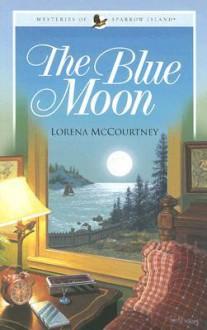 The Blue Moon - Lorena McCourtney