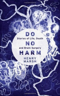By Henry Marsh Do No Harm - Henry Marsh