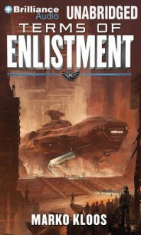 Terms of Enlistment - Marko Kloos