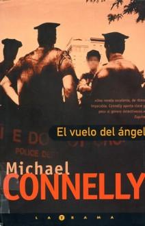 El vuelo del ángel - Michael Connelly