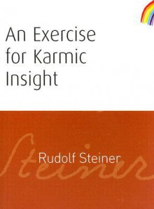 Exercise for Karmic Insight - Rudolf Steiner