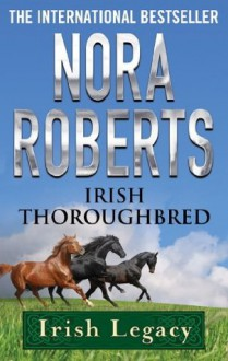 Irish Thoroughbred (Irish Hearts) - Nora Roberts