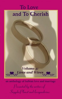 To Love and To Cherish (Wives and Lives, Volume #3) - Dalia Craig, Adriana Kraft, Jessie Taylor Quinn, Meg Leigh, Beth Wylde