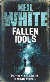 Fallen Idols - Neil White