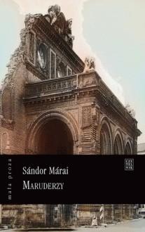Maruderzy - Sándor Márai, Teresa Worowska