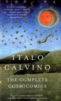 The Complete Cosmicomics (Penguin Modern Classics) - Italo Calvino, William Weaver, Martin L. McLaughlin, Tim Parks
