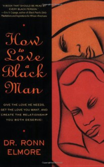 How to Love a Black Man - Ronn Elmore