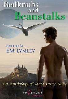 Bedknobs & Beanstalks: Anthology of Gay Erotic Fairy Tales - E.M. Lynley, Clancy Nacht, Lenore Black, S.J. Frost, Jason Rubis, J.L. Merrow, Mercy Loomis, Kilt Kilpatrick, Mina Kelly, Jay Di Meo