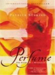 Perfume: The Story of a Murderer - Patrick Süskind ,John E. Woods