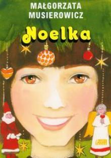 Noelka - Małgorzata Musierowicz