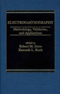 Electrogastrography: Methodology, Validation and Applications - Robert M. Stern, Kenneth L. Koch