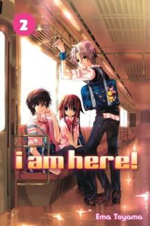 I Am Here! Omnibus Vol. 02 - 遠山 えま,Ema Tōyama