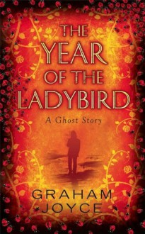 The Year of the Ladybird - Graham Joyce