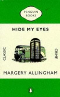 Hide My Eyes (Albert Campion, #16) - Margery Allingham