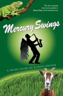 Mercury Swings - Robert Kroese