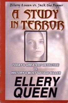 A Study in Terror: Ellery Queen Vs. Jack the Ripper - Ellery Queen
