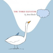 The Third Elevator - Aimee Bender, Marnie Weber