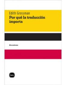 Por qué la traducción importa - Edith Grossman, Elvio E. Gandolfo