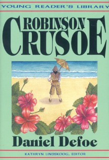 Robinson Crusoe (Young Reader's Library) - Daniel Defoe, Kathryn Lindskoog
