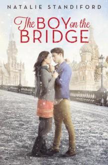 The Boy on the Bridge - Natalie Standiford