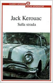 Sulla strada - Jack Kerouac, Fernanda Pivano, Magda de Cristofaro