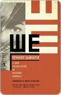 We - Yevgeny Zamyatin, Alexander Glinka