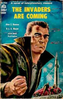 The Invaders Are Coming - Alan E. Nourse, J.A. Meyer