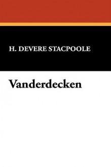 Vanderdecken - Henry de Vere Stacpoole