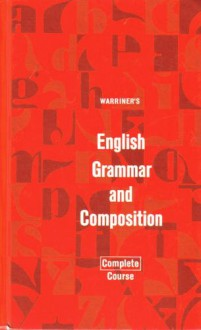 Warriner's English Grammar and Composition: Complete Course - John E. Warriner