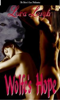 Wolfe's Hope - Lora Leigh