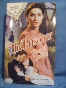 The Prisoner (Harlequin Historical, No. 126) - Cheryl Reavis